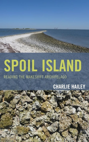 Spoil Island - Reading the Makeshift Archipelago ebook by Charlie Hailey