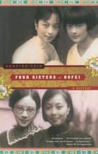 Four Sisters of Hofei ebook by Annping Chin