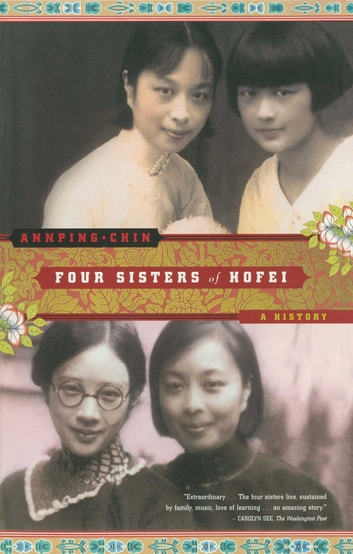 Four Sisters of Hofei - A History ebook by Annping Chin