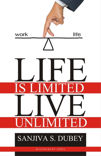 Life is Limited..Live Unlimited ebook by Sanjiva Dubey