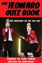 The Jedward Quiz Book ebook by Chris Cowlin