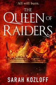The Queen of Raiders ebook by Sarah Kozloff