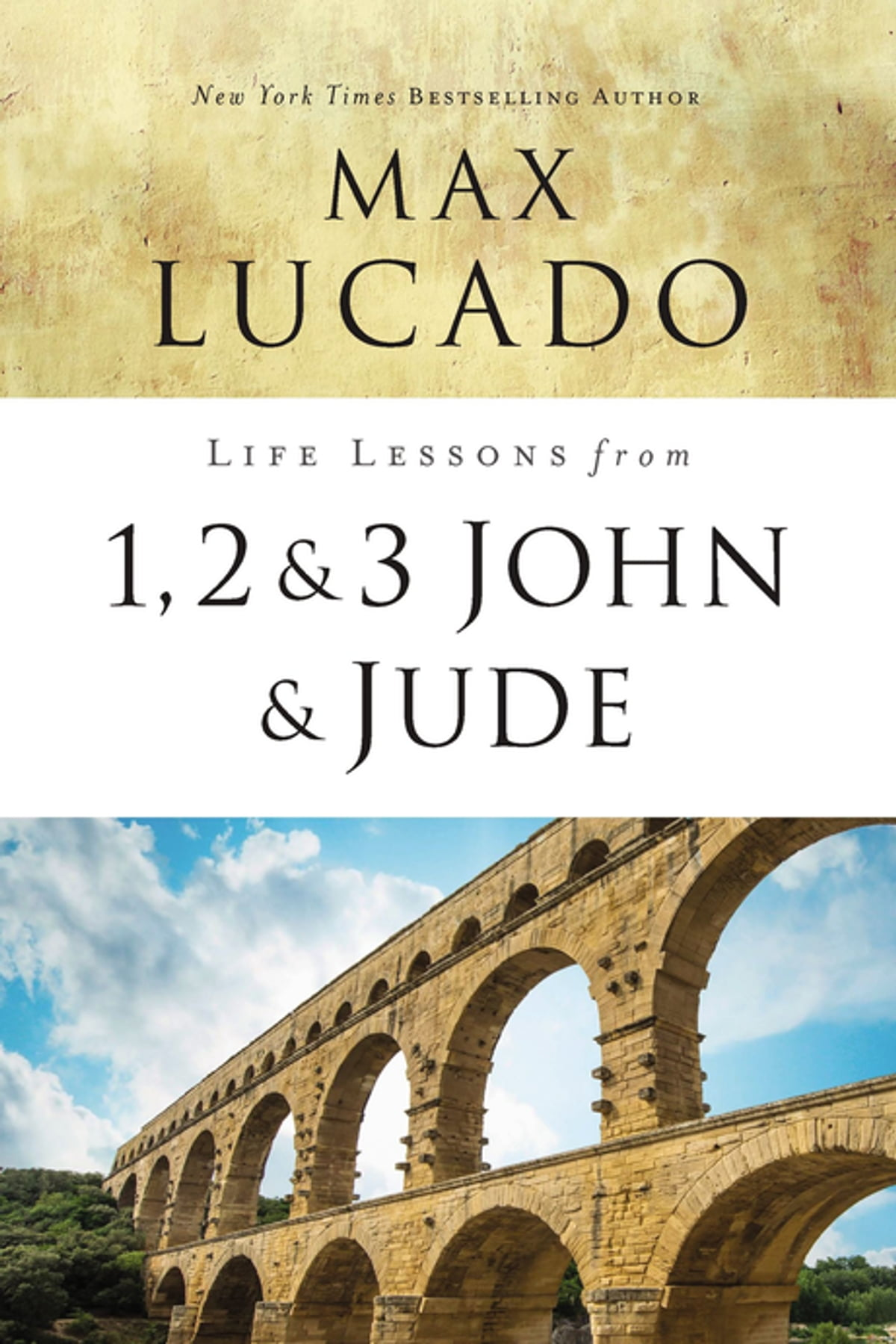 Life Lessons from 1, 2, 3 John and Jude eBook by Max Lucado - 9780310086659  | Rakuten Kobo