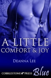 A Little Comfort & Joy ebook by Deanna Lee