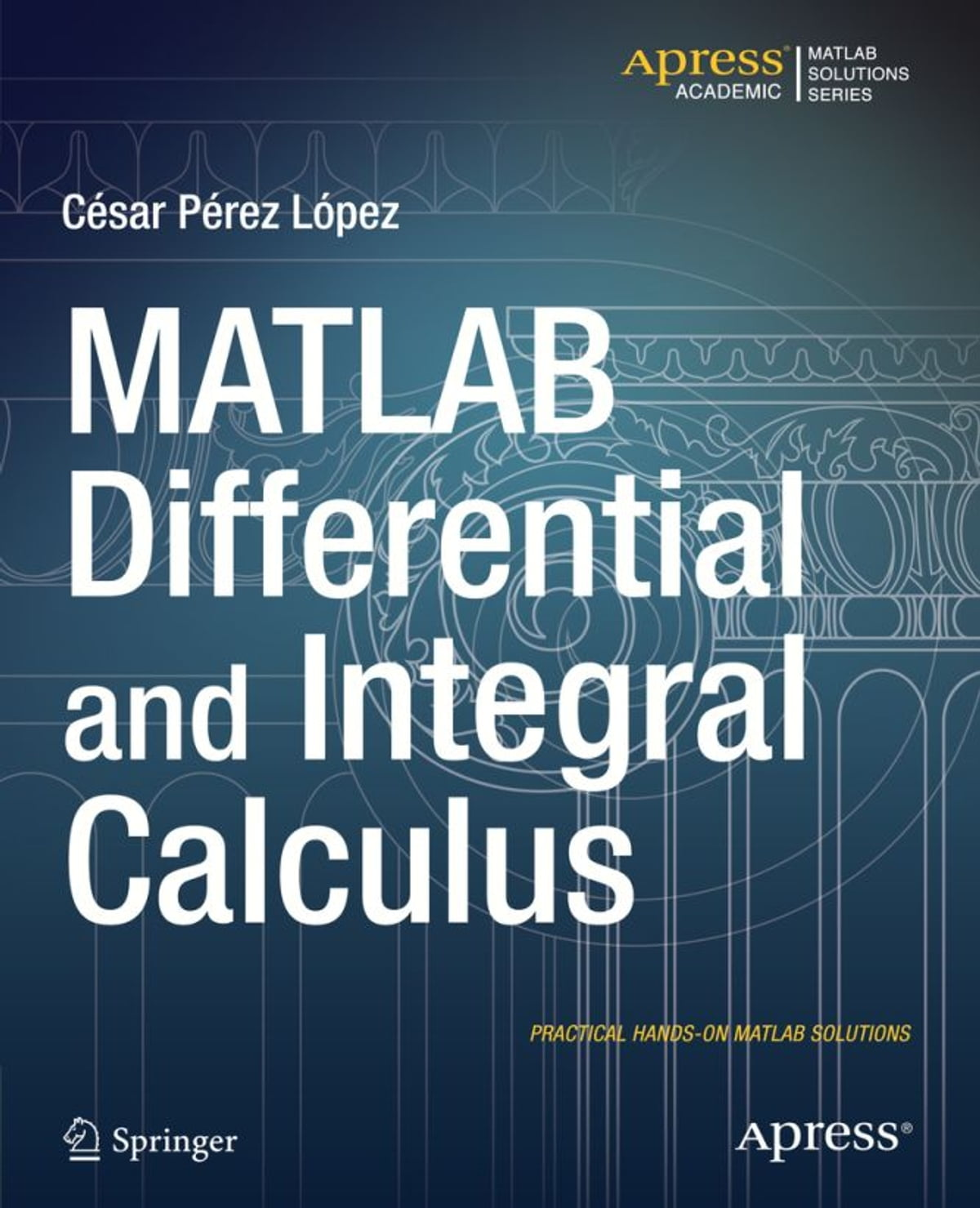 MATLAB Differential and Integral Calculus ebook by Cesar Lopez - Rakuten  Kobo
