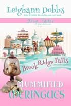 Mummified Meringues eBook by Leighann Dobbs
