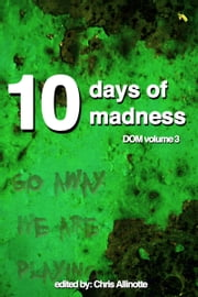 Ten Days of Madness ebook by Chris Allinotte