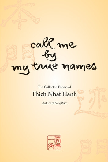 Call Me by My True Names - The Collected Poems ebook by Thich Nhat Hanh