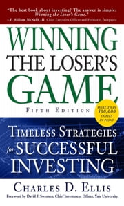 Winning the Loser's Game, Fifth Edition: Timeless Strategies for Successful Investing ebook by Charles D. Ellis