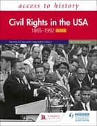 Access to History: Civil Rights in the USA 1865–1992 for OCR Second Edition ebook by
