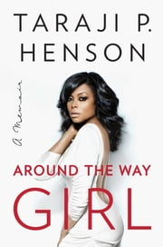 Around the Way Girl - A Memoir ebook by Kobo.Web.Store.Products.Fields.ContributorFieldViewModel