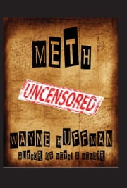 Meth Uncensored ebook by Wayne Huffman