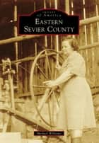 Eastern Sevier County ebook by Michael Williams