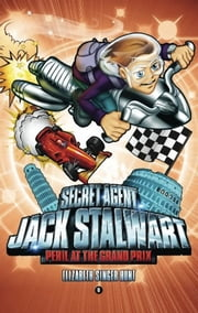 Secret Agent Jack Stalwart: Book 8: Peril at the Grand Prix: Italy ebook by Elizabeth Singer Hunt