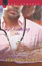 Winning The Doctor (Mills & Boon Kimani) (Bay Point Confessions, Book 2) ebook by Harmony Evans