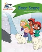 Reading Planet - Bear Scare - Green: Comet Street Kids ePub ebook by Adam Guillain, Charlotte Guillain