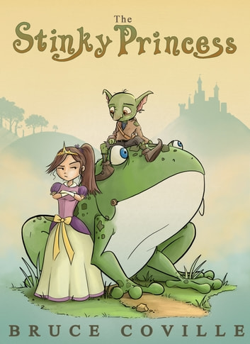 The Stinky Princess ebook by Bruce Coville