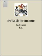 MFM Slater Income Fund Fact Sheet 2011 ebook by Slater Investments