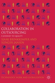 Collaboration in Outsourcing - A Journey to Quality ebook by S. Brinkkemper,S. Jansen