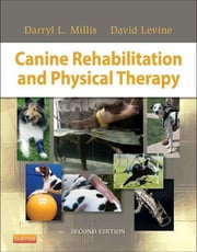 Canine Rehabilitation and Physical Therapy ebook by Darryl Millis,David Levine