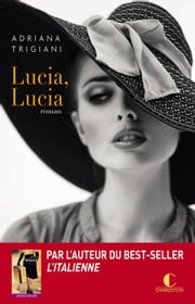 Lucia Lucia eBook by Adriana Trigiani
