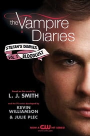 The Vampire Diaries: Stefan's Diaries #2: Bloodlust ebook by L. J. Smith,Kevin Williamson & Julie Plec