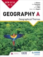OCR GCSE (9–1) Geography A: Geographical Themes ebook by Alan Parkinson, Jo Payne, Simon Ross,...