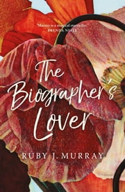 The Biographer's Lover ebook by Ruby Murray