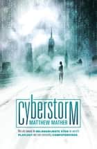 Cyberstorm ebook by Matthew Mather