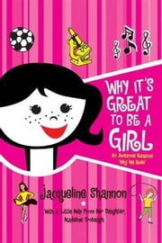 Why It's Great to Be a Girl ebook by Jacqueline Shannon