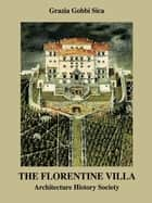 The Florentine Villa ebook by Grazia Gobbi Sica