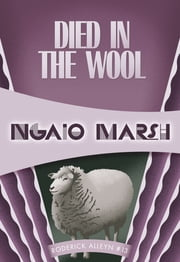 Died in the Wool - Inspector Roderick Alleyn #13 ebook by Ngaio Marsh