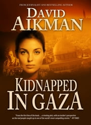 Kidnapped in Gaza ebook by David Aikman