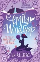 Emily Windsnap and the Falls of Forgotten Island - Book 7 ebook by Liz Kessler