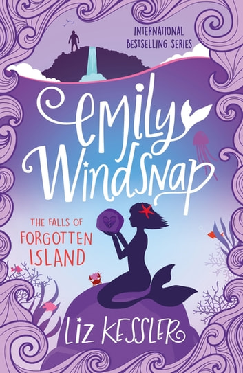 Emily Windsnap and the Falls of Forgotten Island - Book 7 電子書籍 by Liz Kessler