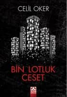 Bin Lotluk Ceset ebook by Celil Oker