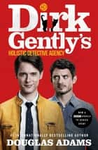 Dirk Gently's Holistic Detective Agency ebook by Douglas Adams