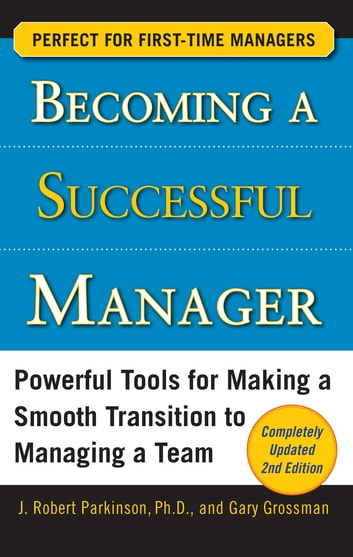 Becoming a Successful Manager, Second Edition ebook by J. Robert Parkinson,Gary Grossman