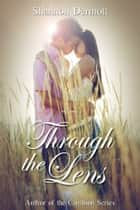 Through The Lens ebook by Shannon Dermott