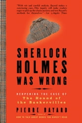 Sherlock Holmes Was Wrong - Reopening the Case of The Hound of the Baskervilles ebook by Pierre Bayard