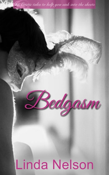 Bedgasm ebook by Linda Nelson
