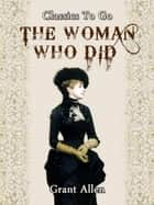 The Woman Who Did ebook by Grant Allan