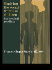 Studying The Social Worlds Of Children - Sociological Readings ebook by