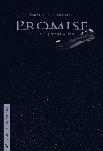 Promise - Episode 6: Manhattan ebook by Sarah L. R. Schneiter