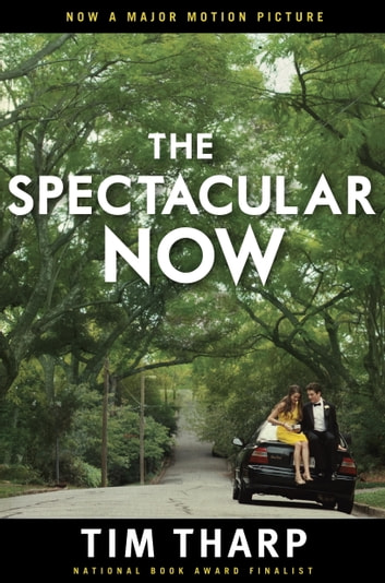 The Spectacular Now ebook by Tim Tharp