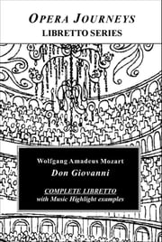 Mozart's Don Giovanni - Opera Journeys Libretto Series ebook by Burton D. Fisher