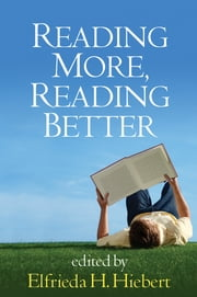 Reading More, Reading Better ebook by Elfrieda H. Hiebert, PhD
