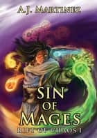 Sin of Mages - Rift of Chaos, #1 ebook by AJ Martinez