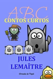 ABC Contos Curtos ebook by Jules Lemaître