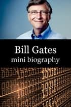Bill Gates Mini Biography ebook by eBios